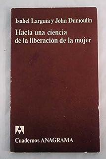 Hacia una ciencia de la liberación de la mujer (Serie Documentos) (Spanish Edition