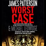 Worst Case  | James Patterson,Michael Ledwidge