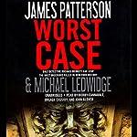 Worst Case | James Patterson,Michael Ledwidge