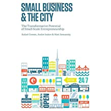 Small Business and the City: The Transformative Potential of Small Scale Entrepreneurship