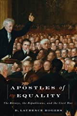 Apostles of Equality: The Birneys, the Republicans, and the Civil War Hardcover