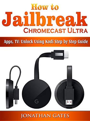 How to Jailbreak Chromecast Ultra, Apps, TV: Unlock Using Kodi Step