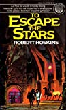To Escape the Stars, Robert Hoskins, 0345311906