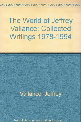 The World of Jeffrey Vallance: [Collected Writings 1978-1994]