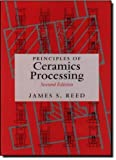 img - for Principles of Ceramics Processing, 2nd Edition by James S. Reed (1995-01-09) book / textbook / text book