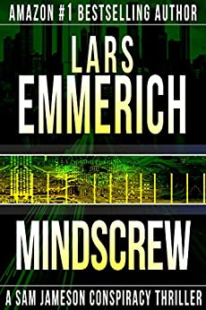 MINDSCREW: Book Three in the Devolution Trilogy: A Sam Jameson Espionage & Suspense Thriller by [Emmerich, Lars]
