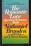 The Romantic Love Question and Answer Book, Nathaniel Branden and E. Devers Branden, 055323059X