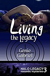 Living the Legacy (Halo Legacy Book 3)