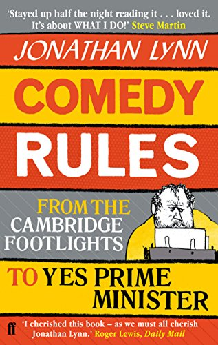 Comedy Rules: From the Cambridge Footlights to Yes Prime Father