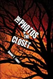The Photos in the Closet, Daniel E. Lopez, 1608138585