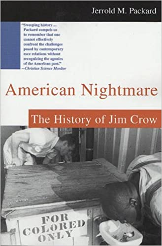 American Nightmare The History Of Jim Crow Ebook Packard Jerrold M Kindle Store