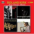 Four Classic Albums - Roland Kirk - Introducing/ Kirk S Work / We Free Kings / Domino