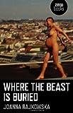Where the Beast Is Buried, Joanna Rajkowska, 1782791221