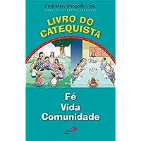 Livro do Catequista: Fé, Vida, Comunidade