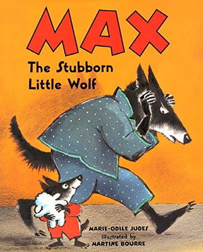 Max, The Stubborn Little Wolf: Marie-Odile Judes, Bourre Martine ...