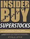 img - for Insider Buy Superstocks: The Super Laws of How I Turned $46K into $6.8 Million (14,972%) in 28 Months book / textbook / text book