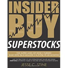 Insider Buy Superstocks: The Super Laws of How I Turned $46K into $6.8 Million (14,972%) in 28 Months
