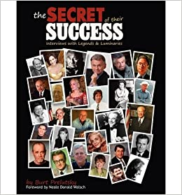Book The Secret of Their Success: Interviews with Legends & Luminaries [2008] (Author) Burt Prelutsky
