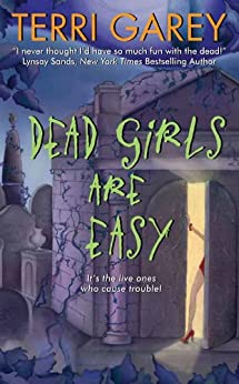 Dead Girls Are Easy (A Nicki Styx Mystery) by [Garey, Terri]