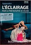 Apprendre l'éclairage pour la photographie de studio (Clarke Drahce)