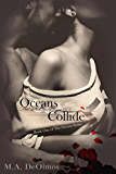 Oceans Collide: Book One, The Oceans Series