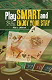 img - for Play Smart and Enjoy Your Stay book / textbook / text book