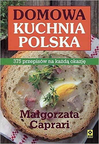 Amazoncom Domowa Kuchnia Polska 375 Przepisów Na Kazda