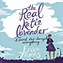 The Real Katie Lavendar Audiobook by Erica James Narrated by Finty Williams