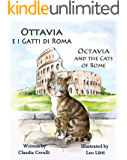Ottavia e i Gatti di Roma - Octavia and the Cats of Rome: A bilingual picture book in Italian and English (Italian Edition)