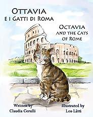 Ottavia e i Gatti di Roma - Octavia and the Cats of Rome: A bilingual picture book in Italian and English (Ita