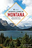 Backroads & Byways of Montana: Drives, Day Trips & Weekend Excursions (2nd Edition)  (Backroads & Byways)