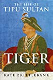 img - for Tiger: The Life of Tipu Sultan book / textbook / text book