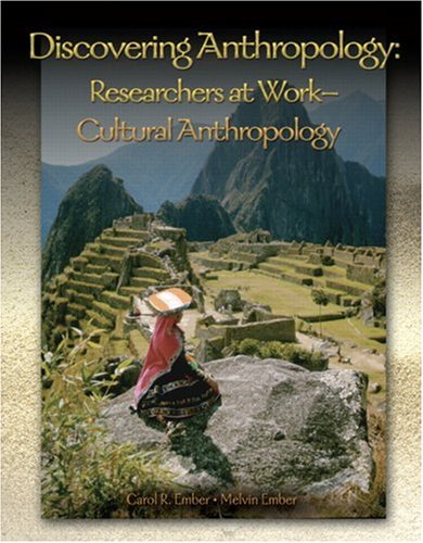 Discovering Anthropology: Researchers at Work- Cultural Anthropology
