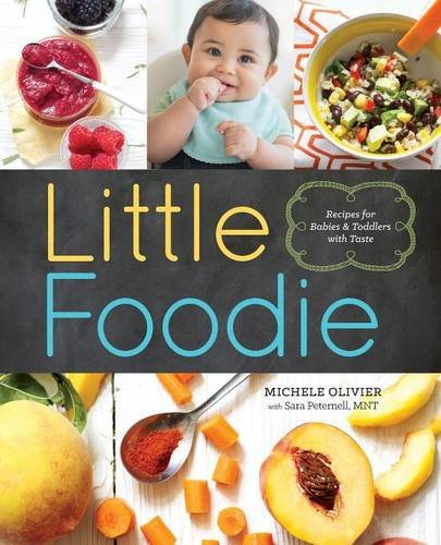 Little Foodie: Baby Food Recipes for Babies and Toddlers with Taste (Recipe Book Baby Food compare prices)