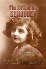 The Eye of the Beholder: How to See the World Like a Romantic Poet Paperback