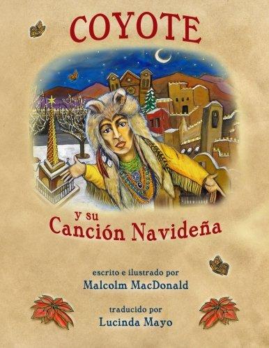 Coyote y su Cancion Navideña (Spanish Edition) [Malcolm MacDonald] (Tapa Blanda)