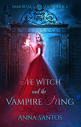 The Witch and the Vampire King (Immortal Love Series Book 2)
