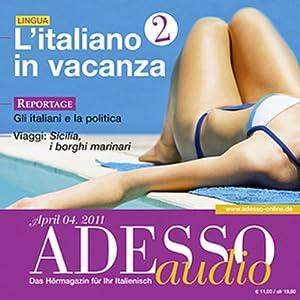 ADESSO Audio - L'italiano in vacanza. 4/2011 Hörbuch