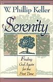 Serenity, W. Phillip Keller, 0801052521