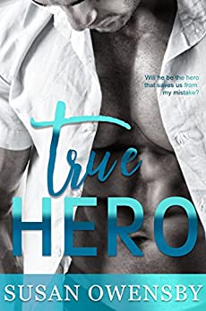 TRUE HERO: A Romantic Suspense Novel by [Owensby, Susan]
