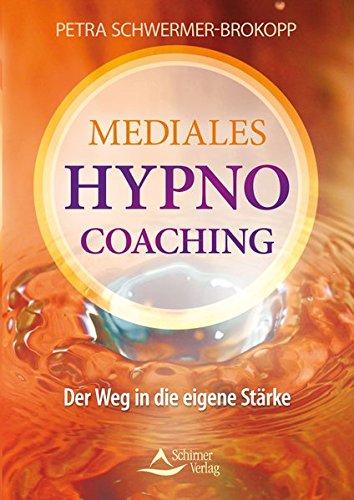 Mediales HypnoCoaching: Der Weg in die eigene Stärke