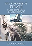 img - for The Voyages of Pirate: 50,000 Ocean Miles on a Classic Swan book / textbook / text book