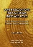 Laws & Regulations for California LMFTs and LPCCs: A Desk Reference for Licensed Clinicians, Interns and Trainees