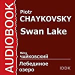 Swan Lake [Russian Edition] | Piotr Chaykovsky