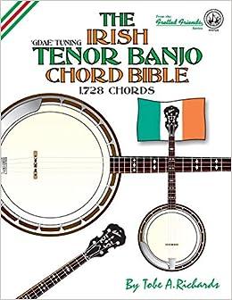 The Irish Tenor Banjo Chord Bible: GDEA Irish Tuning 1,728 Chords ...