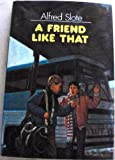 A Friend Like That, Alfred Slote, 0397323115