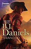 Branded, B. J. Daniels, 0373695438