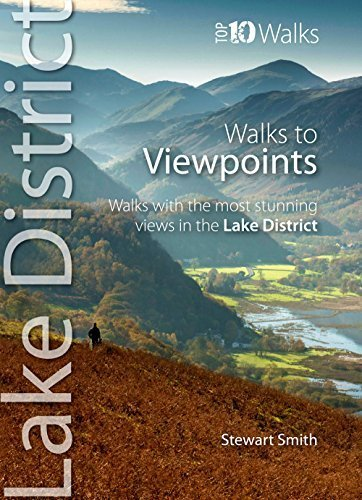 Walks to Viewpoints: Walks with the Most Stunning Views in the Lake District (Lake District: Top 10 Walks) by Stewart Smith (2016-01-22)