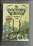 A Doctor's Borneo, Kell, Derwent, 0908175809