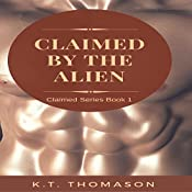 Claimed by the Alien: A MPreg Gay Science Fiction Romance | K.T. Thomason